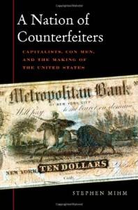 BooksWeRead-Mihm-ANationofCounterfeiters